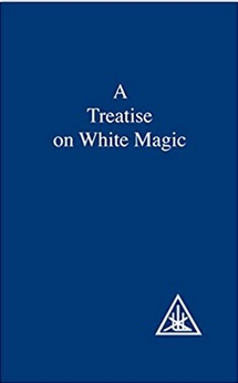 A Treatise on White Magic by Alice A. Bailey
