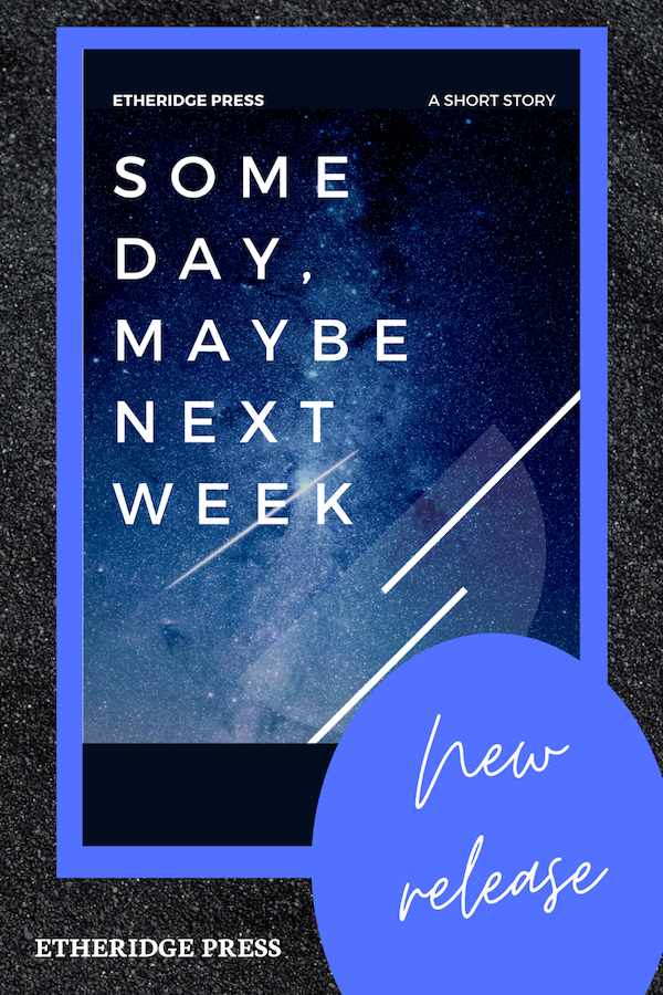 New Release: Some Day, Maybe Next Week